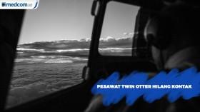 Pesawat Twin Otter DHC6-400 Hilang Kontak di Timika