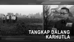 Highlight Prime Talk - Tangkap Dalang Karhutla (1)