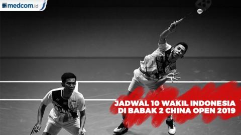 Jadwal Wakil Indonesia Babak 2 China Open 2019