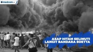 Rumah Terbakar, Langit Bandara Soetta Diselimuti Asap Hitam