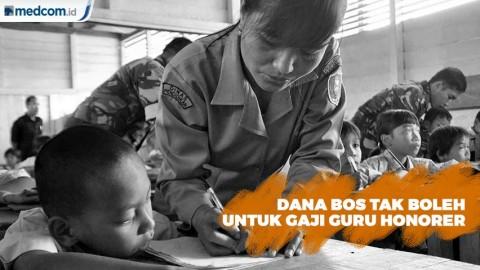 Dana BOS Tak Boleh Untuk Gaji Guru Honorer