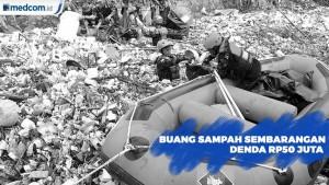 Buang Sampah Sembarangan Denda Rp50 Juta