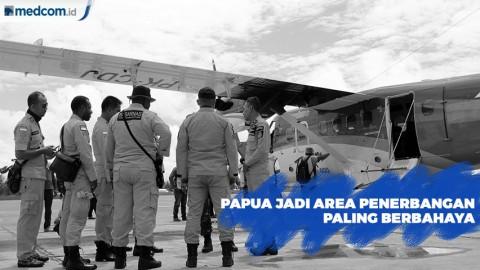 Papua Jadi Area Penerbangan Paling Berbahaya