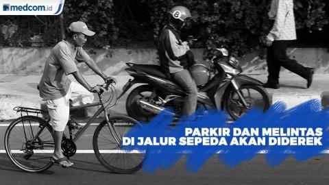 Parkir dan Melintas Jalur Sepeda, Kendaraan Diderek dan Ditilang