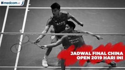 Inilah Jadwal Final China Open 2019