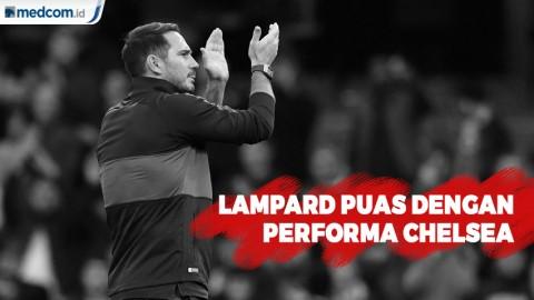 Meski Kalah, Lampard Puas Dengan Performa Chelsea