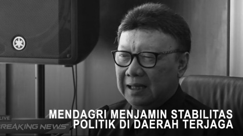 Mendagri Menjamin Stabilitas Politik di Daerah Terjaga