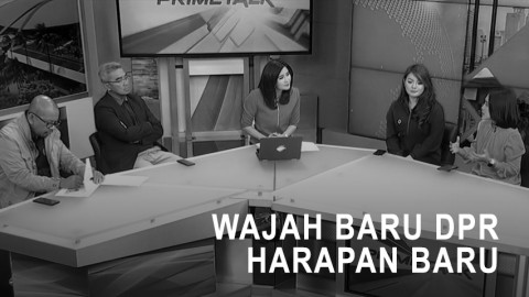 Highlight Prime Talk - Wajah Baru DPR, Harapan Baru (1)