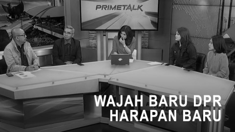 Highlight Prime Talk - Wajah Baru DPR, Harapan Baru (2)