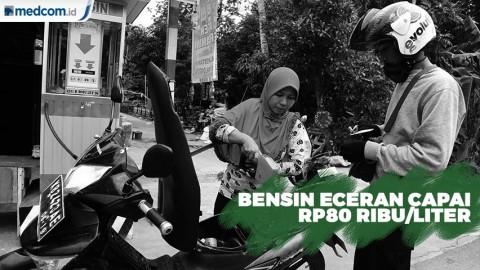 Bensin Eceran Capai Rp80 Ribu/Liter di Wamena