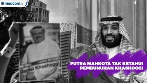 Putra Mahkota Arab Saudi Tak Ketahui Pembunuhan Khashoggi