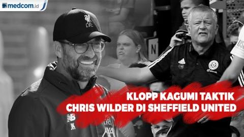 Klopp Kagumi Taktik Yang Diterapkan Chris Wilder di Sheffield United