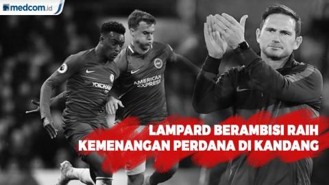 Lampard Berambisi Raih Kemenangan Perdana di Kandang