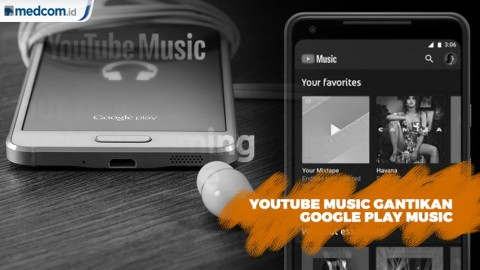 Google Hadirkan Youtube Music Gantikan Google Play Music di Android