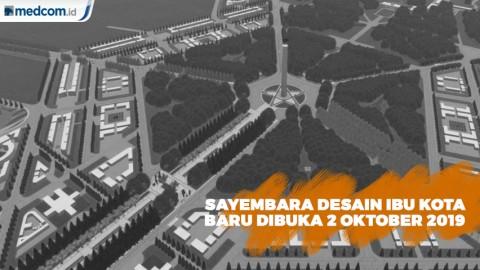 Sayembara Desain Ibu Kota Baru Dibuka Mulai 2 Oktober