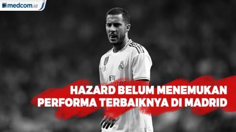 Hazard Belum Menunjukkan Performa Terbaiknya di Madrid