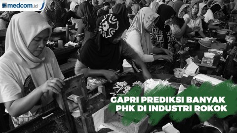 Gapri Prediksi Kenaikan Cukai Rokok Bakal Picu PHK Massal
