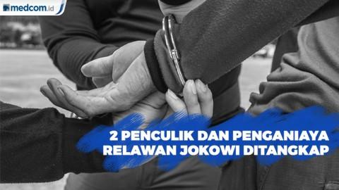 2 Penculik dan Penganiaya Relawan Jokowi Ditangkap