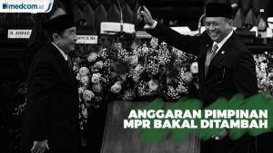Pemerintah Bakal Tambah Anggaran Pimpinan MPR