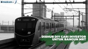Dishub DIY Cari Investor untuk Bangun MRT