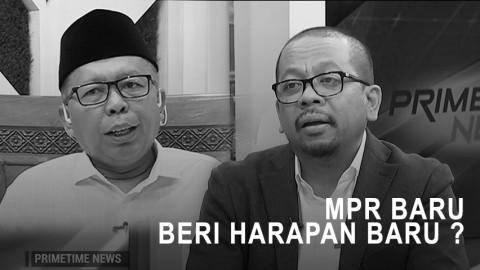 Highlight Primetime News - MPR Baru Beri Harapan Baru?