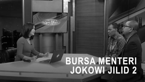 Highlight Primetime News - Bursa Menteri Jokowi Jilid 2