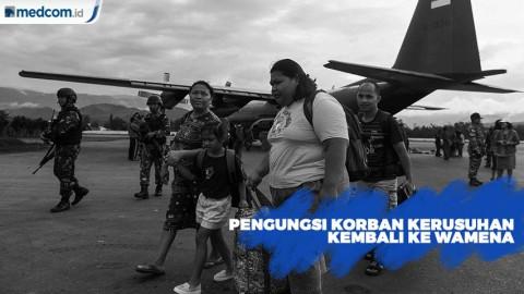 Pengungsi Korban Kerusuhan Kembali ke Wamena