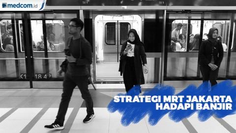 Diklaim Bebas Banjir, Begini Strategi yang Disiapkan MRT Jakarta