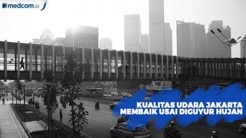 Diguyur Hujan, Kualitas Udara Jakarta Membaik