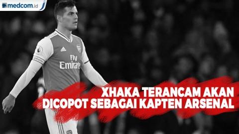 Xhaka Terancam Akan Dicopot Sebagai Kapten Arsenal