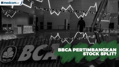 Harga Saham Terlalu Mahal, BBCA Pertimbangkan Stock Split?
