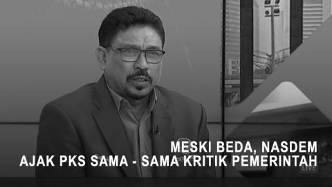 Meski Beda, NasDem Ajak PKS Sama - Sama Kritisi Pemerintah