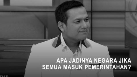 PKS: Apa Jadinya Negara Jika Semua Masuk Pemerintahan ?