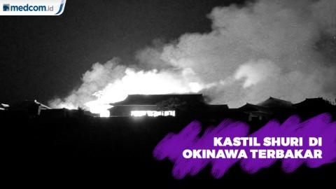 Kastil Shuri, Situs Warisan Dunia di Okinawa Ludes Terbakar