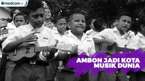 Ambon Terpilih Sebagai Kota Musik Dunia