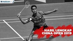 Hasil Lengkap China Open 2019 Hari Pertama
