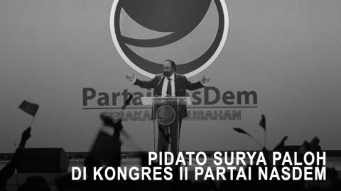 Pidato Surya Paloh di Kongres II Partai NasDem (1)