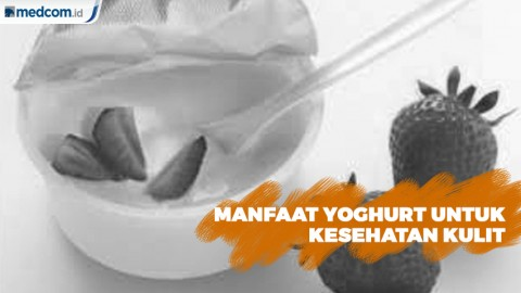 Tak Hanya Untuk Kesehatan Tubuh, Yoghurt Juga Bagus Untuk Kulit