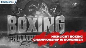 Highlight Boxing Championship 10 November 2019