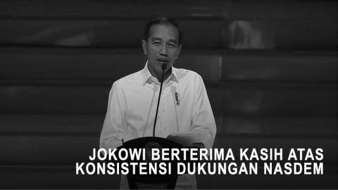Jokowi Berterima Kasih atas Konsistensi Dukungan NasDem