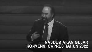 NasDem akan Gelar Konvensi Capres Tahun 2022
