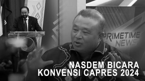 Highlight Primetime News - NasDem Bicara Konvensi Capres 2024
