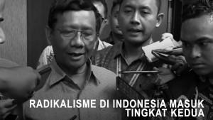 Mahfud Sebut Radikalisme di Indonesia Sudah Tingkat Dua