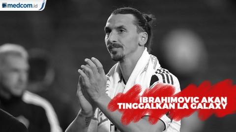 Zlatan Ibrahimovic Tinggalkan La Galaxy