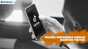 Kenapa Orang Indonesia Sering Nonton Video TikTok?