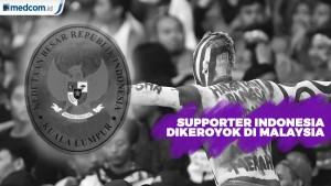 Suporter Indonesia Dikeroyok, KBRI Kuala Lumpur Kirim Nota Protes ke Malaysia