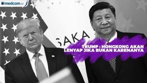 Trump: Hong Kong Akan Lenyap dalam 14 Menit, Jika Bukan Karenanya