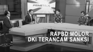 Highlight Prime Talk - RAPBD Molor, DKI Terancam Sanksi