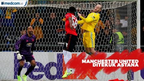 Manchester United Ditekuk Astana