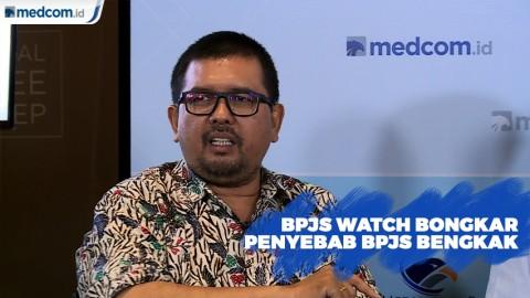 BPJS Watch Bongkar Penyebab BPJS Bengkak